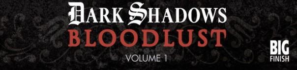 bloodlust big finish vol 1